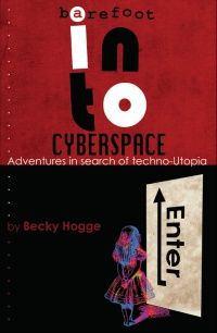 Barefoot into Cyberspace- Adventures in search of techno-Utopia.jpg
