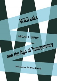 WikiLeaks and the Age of Transparency.jpg